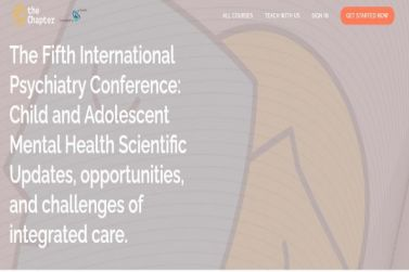The Fifth International Psychiatry Conference: Child and Adolescent Mental Health Scientific Updates, opportunities, and challenges of integrated care